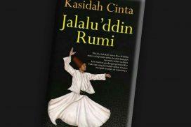 Resensi Buku Antologi Puisi Jalaluddin Rumi Kasidah Cinta